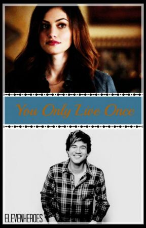 You Only Live Once  [YOLO] {Calum Hood & Phoebe Tonkin} by ELEVENHEROES
