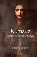 Uyumsuz | A Divergent Fanfiction 1 by JennieFlykeeper