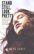 Stand Still, Look Pretty [RENESMEE CULLEN INSTAGRAM] by keepfaithbaby