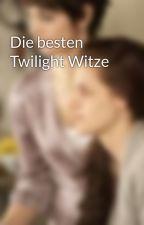 Die besten Twilight Witze by Vanellope14