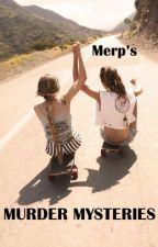 Merp's Murder Mysteries by KiaserVierling