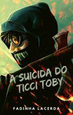 A suicida do Ticci Toby by FadinhaLacerda