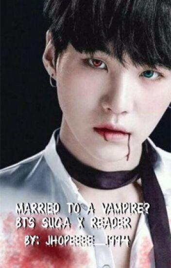 Married to a vampire? BTS Suga x reader - BTS💖 J-hope