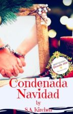 CONDENADA NAVIDAD --Relato Corto-- by KirchenKirchen
