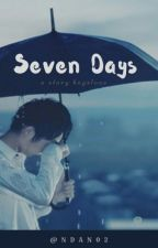 SEVEN DAYS [COMPLETED ✔] by Ndan02
