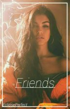 Friends | Madison Beer Y Tú by EclipsePerfect