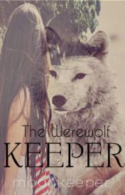The Werewolf Keeper by moonkeeper