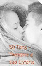 50 Tons - Theodore e sua Estória by karynrosie9