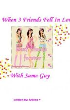 When 3 Friends Fell In Love With Same Guy by kissHamhe