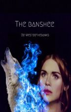The Banshee (ON HOLD) by Westbythebanks