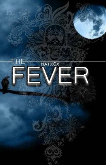 The Fever - COMING JULY 2012 - by Natxox