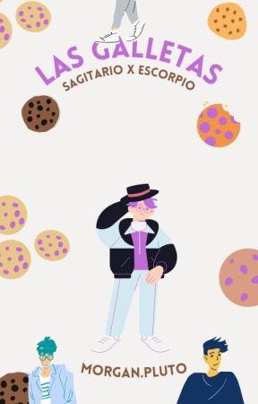Las galletas (SagitarioxEscorpio muy gay) by lyioharrison