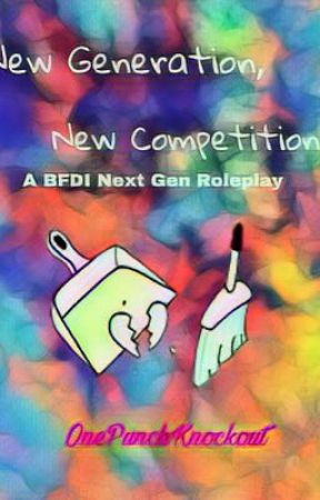 New Generation, New Competition: a BFDI Next Gen Roleplay by OnePunchKnockout