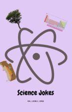 Science Jokes by skulduggery_potter