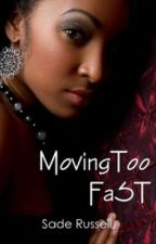 Moving Too Fast by Shards