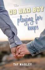 The QB Bad Boy: Playing for Keeps by tayxwriter