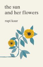 the sun and her flowers- rupi kaur by SepiaGirl