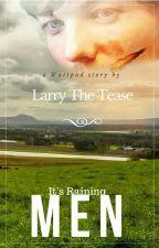 It's Raining Men • A.U • l.s by LarryTheTease