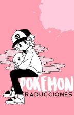 POKÉMON ;; Traducciones by -SunnyGo-