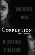 Corruption {Carl Grimes Fan-Fiction} by KiaraGonzalez