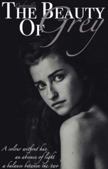 The Beauty of Grey (full book available on INKITT; link is in my bio!)