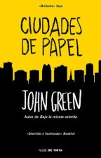 ¡Ciudades de papel! Jhon Green by Rox_gdc