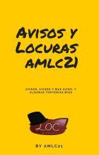 Avisos y Locuras de AMLC21 by MarisolAMLC21