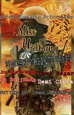 Miss U ❤ Abang Inspektor by DahliaHumaira89