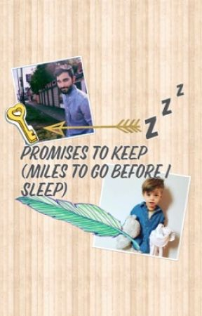 Promises To Keep (Miles To Go Before I Sleep) by s0dap0pc
