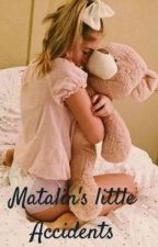 Matalin's Little Accidents by Lily4967