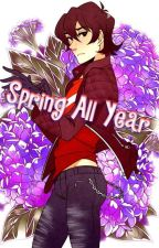 Spring All Year {Klance AU} by CubanSharpshooter