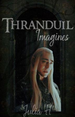 Thranduil X Hurt Reader