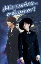 """¿Mis Sueños o el amor? [Segunda Temporada """"Del odio al amor solo hay un paso""""] by YeKyuWook"""