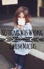 Nothing Was Wrong  1° temporada  by CaremMacias