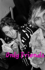 Only Friends||Muke Clemmings||  by miukclexmmingns