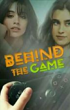 Behind The Game [camren g!p] cc+lj by icamilizerboy