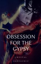 Obsession for the Gypsy by Chris242017