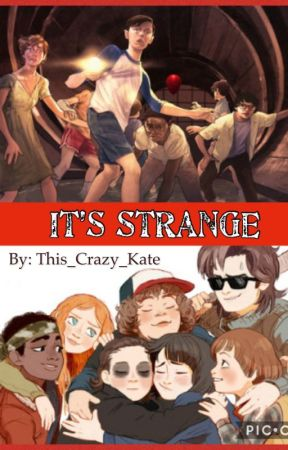 It's Strange ~ It/Stranger Things by This_Crazy_Kate