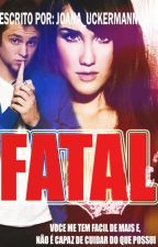 (Finalizada) Fatal // Vondy. by JoanaUckermann