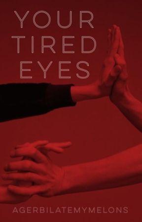 Your Tired Eyes|| Joji by agerbilatemymelons