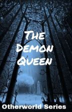 The Demon Queen (Otherworld Series #5) by TheEndless2122