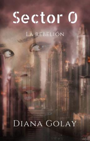 Sector 0: La Rebelión by DianaGolay