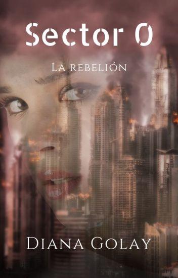 Sector 0: La Rebelión (EN PAUSA)