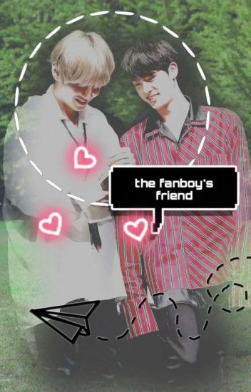 The Fanboy's Friend (Taejin)