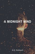 A Midnight Mind by KRHubbard