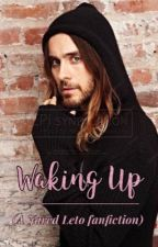 Waking Up (A Jared Leto Fanfiction) by JustAnotherSmut