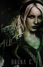 O Retorno De Alice by SraCachinhos