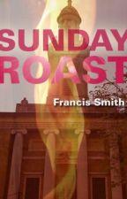 Sunday Roast by francisxyzk