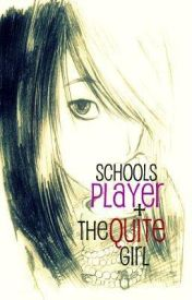 The schools player and the quite girl by XChelseaX