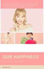 Our Happiness by Rosey-